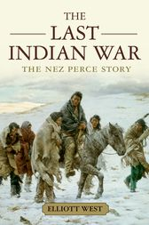 The Last Indian War by Elliott West