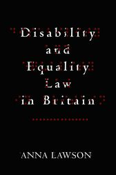 Disability and Equality Law in Britain by Anna Lawson