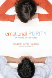 Emotional Purity (Includes Study Questions) by Heather Arnel Paulsen