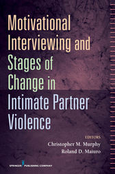 Motivational Interviewing and Stages of Change in Intimate Partner Violence by Roland Maiuro