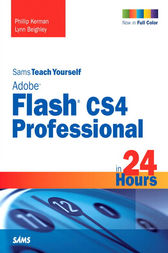 Sams Teach Yourself Adobe Flash CS4 Professional in 24 Hours. Adobe Reader by Phillip Kerman