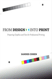 From Design Into Print by Sandee Cohen