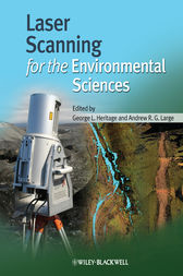 Laser Scanning for the Environmental Sciences by George Heritage