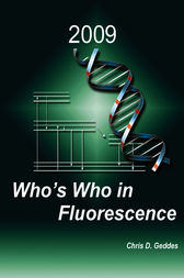 Who's Who in Fluorescence 2009 by Chris D. Geddes