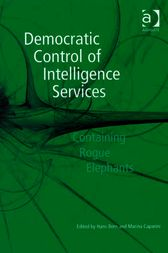 Democratic Control of Intelligence Services by Hans Born