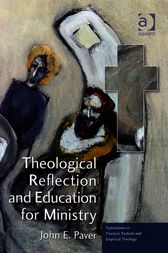 Theological Reflection and Education for Ministry by John E Paver
