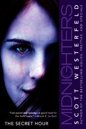 Midnighters #1: The Secret Hour by Scott Westerfeld