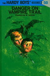 Hardy Boys 50: Danger on Vampire Trail by Franklin W. Dixon