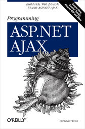 Programming ASP.NET AJAX by Christian Wenz