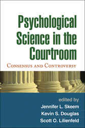Psychological Science in the Courtroom by Jennifer L. Skeem