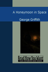 A Honeymoon in Space by George Griffith