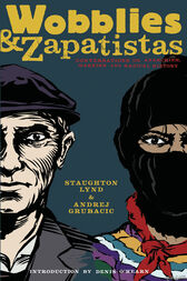 Wobblies and Zapatistas by Staughton Lynd
