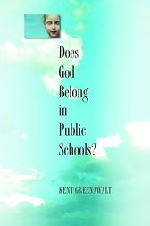 Does God Belong in Public Schools? by Kent Greenawalt