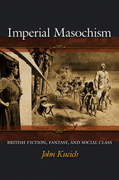 Imperial Masochism by John Kucich