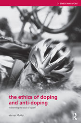 The Ethics of Doping and Anti-Doping by Verner Møller