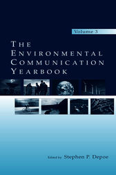The Environmental Communication Yearbook by Stephen P. Depoe