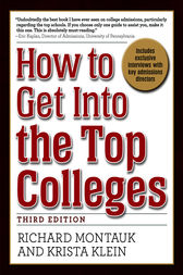 How to Get Into the Top Colleges, 3rd ed by Richard Montauk
