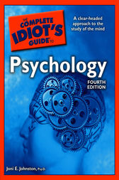 The Complete Idiot's Guide to Psychology, 4th Edition by PsyD Johnston