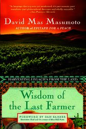 Wisdom of the Last Farmer by David Mas Masumoto