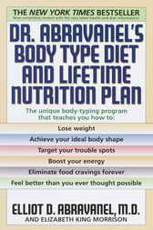 Dr. Abravanel's Body Type Diet and Lifetime Nutrition Plan by Elliot D. Abravanel