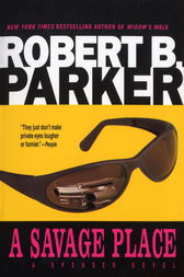 A Savage Place by Robert B. Parker