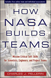 How NASA Builds Teams by Charles J. Pellerin