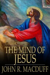 The Mind of Jesus by John R. Macduff