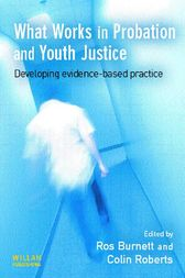 What Works in Probation Youth Justice by Ros Burnett