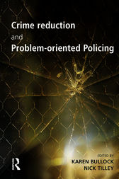 Crime Reduction Problem-oriented Policing by Karen Bullock