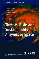 Threats, Risks and Sustainability - Answers by Space by Kai-Uwe Schrogl