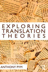 Exploring Translation Theories by Anthony Pym