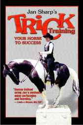 Trick Training Your Horse to Success by Jan Sharp