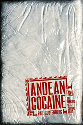Andean Cocaine by Paul Gootenberg