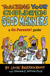 Teaching Your Children Good Manners by Lauri Berkenkamp