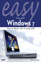 Easy Microsoft Windows 7 by Mark Edward Soper