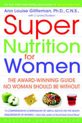 Super Nutrition for Women by Ann Louise Gittleman