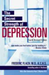 The Secret Strength of Depression, Fourth Edition by Frederic Md Flach