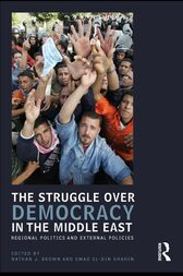 The Struggle over Democracy in the Middle East by Nathan J. Brown