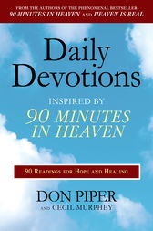Daily Devotions Inspired by 90 Minutes in Heaven by Don Piper