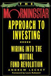 The Morningstar Approach to Investing by Andrew Leckey