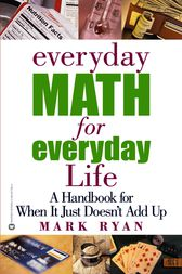Everyday Math for Everyday Life by Mark Ryan