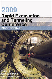 2009 Rapid Excavation and Tunneling Conference Proceedings by Gary Almeris; Bill Mariucci