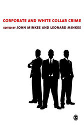 Corporate and White Collar Crime by John Minkes
