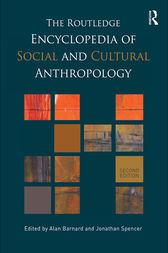 The Routledge Encyclopedia of Social and Cultural Anthropology by Alan Barnard