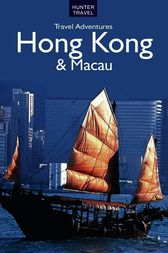 Hong Kong & Macau Travel Adventures by Simon Foster