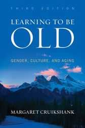Learning to Be Old by Margaret Cruikshank