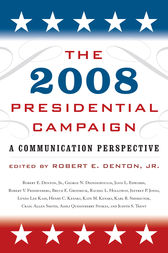 The 2008 Presidential Campaign by Robert E. Denton