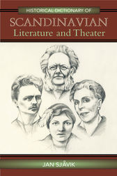Historical Dictionary of Scandinavian Literature and Theater by Jan Sjåvik