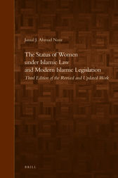 The Status of Women under Islamic Law and Modern Islamic Legislation by Jamal J. Nasir