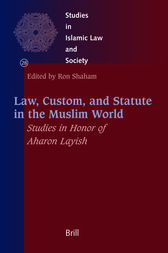 Law, Custom, and Statute in the Muslim World